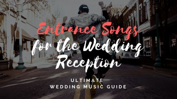 50 Songs For A Dramatic Wedding Reception Grand Entrance Wedding