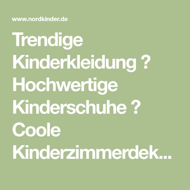 Trendige Kinderkleidung ★ Hochwertige Kinderschuhe ★ Coole ...