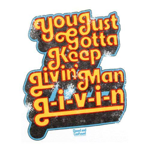 Shirtoid Quotes Philosophy Just Keep Livin Good People