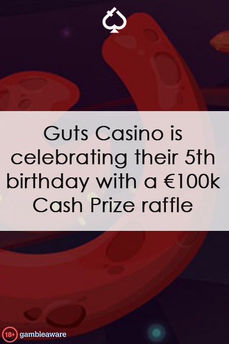 Celebrate Guts Casinos 5th Birthday By Winning $100k in Cash