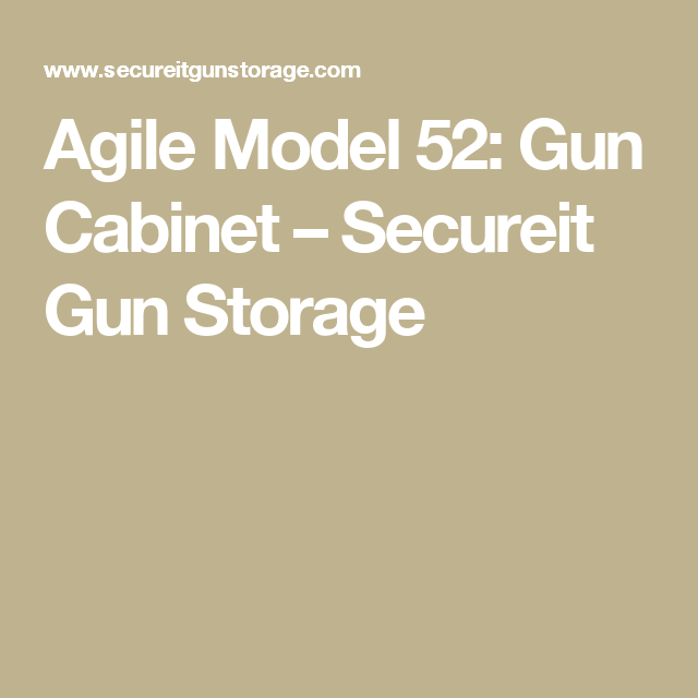 Agile Model 52: Gun Cabinet – Secureit Gun Storage | Firearms ...