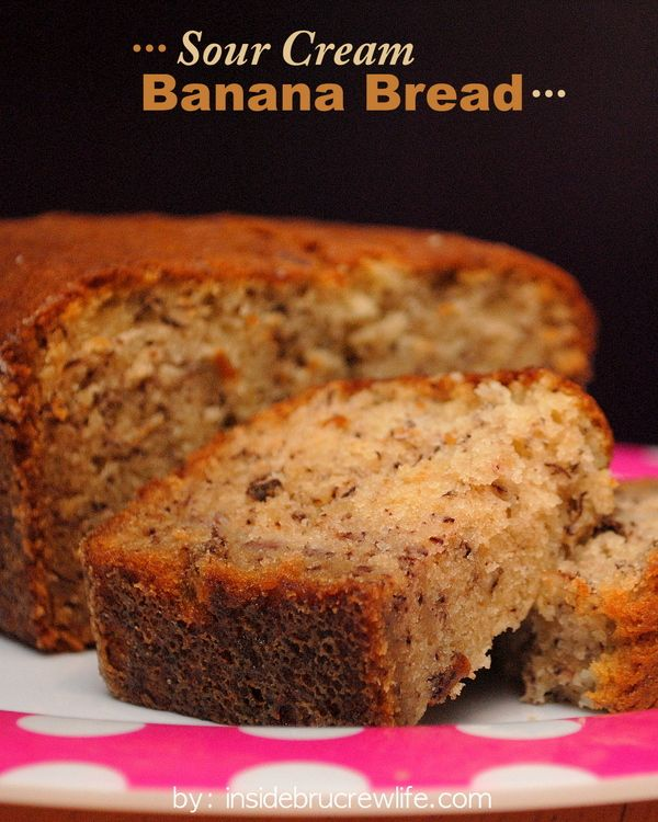 Sour Cream Banana Bread Inside Brucrew Life Sour Cream Banana Bread Banana Recipes Banana Bread Recipes