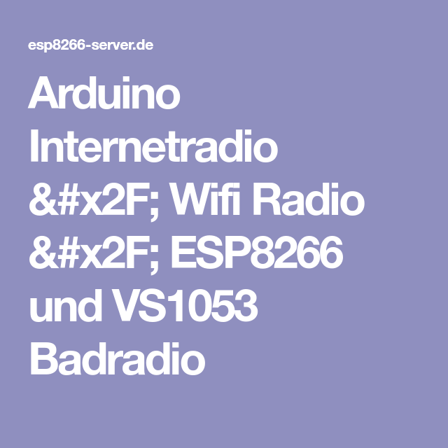Arduino Internetradio X2f Wifi Radio X2f Esp8266 Und Vs1053 Badradio Arduino Arduino Projekte Esp8266 Arduino