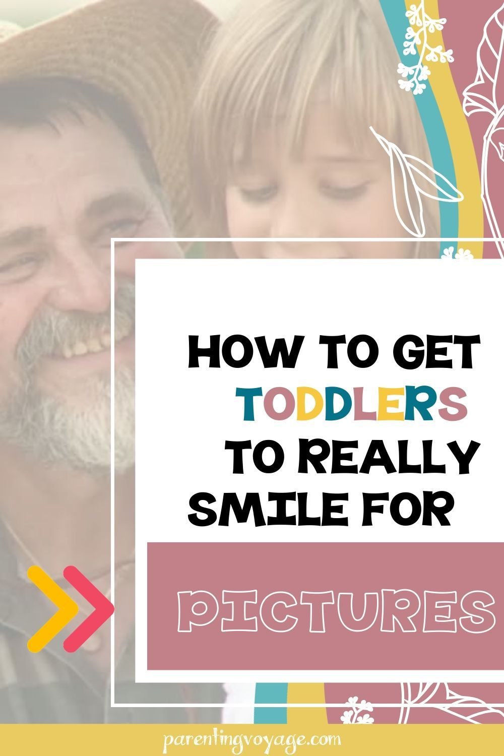 af752b460d97b64ac0a797d4327a15b9 - How To Get A Toddler To Smile For Pictures