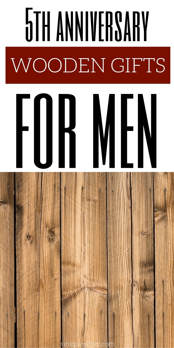 110+ Wooden 5th Anniversary Gifts for Men Mens