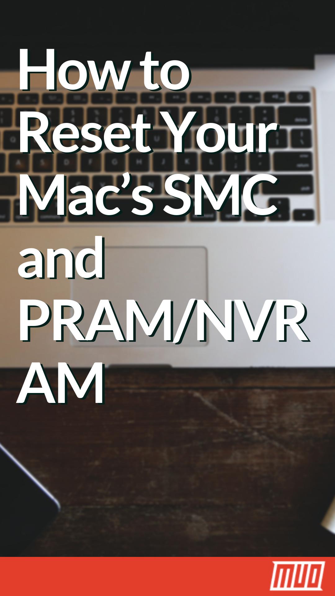 How to Do an SMC and PRAM/NVRAM Reset on Your Mac | Mac OS
