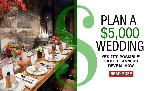 Wedding Planning On A Budget Ideas: How To Plan A $5,000 Wedding (Yes, It's Possible