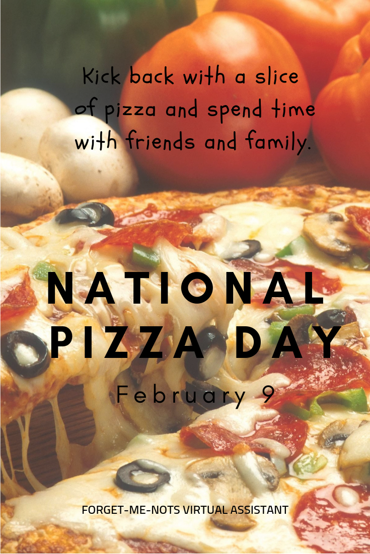National Pizza Day February 9 Pizza Day National Pizza Inspirational Quotes Encouragement
