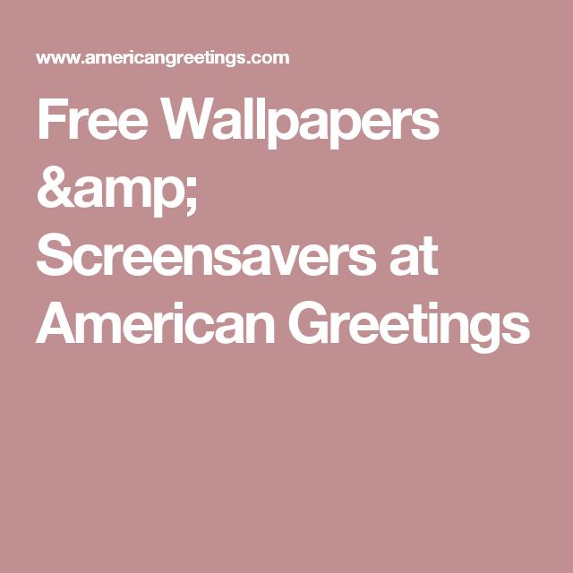 Free wallpapers screensavers at american greetings computer free wallpapers screensavers at american greetings m4hsunfo