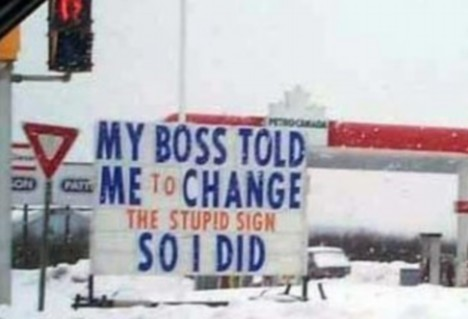 My boss told me to change the stupid sign...so I did. =D