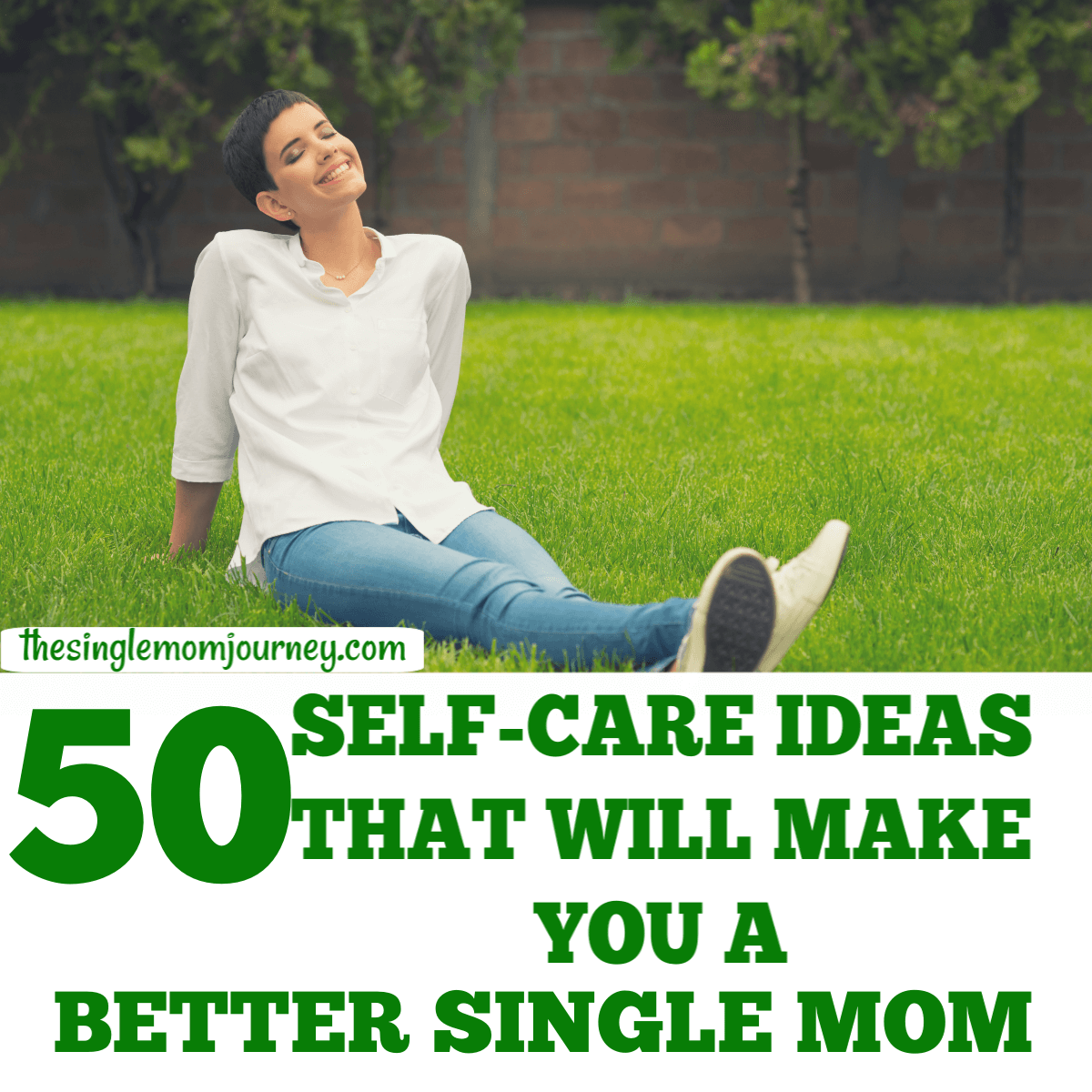 50 Self Care Ideas That Will Make You A Better Single Mom