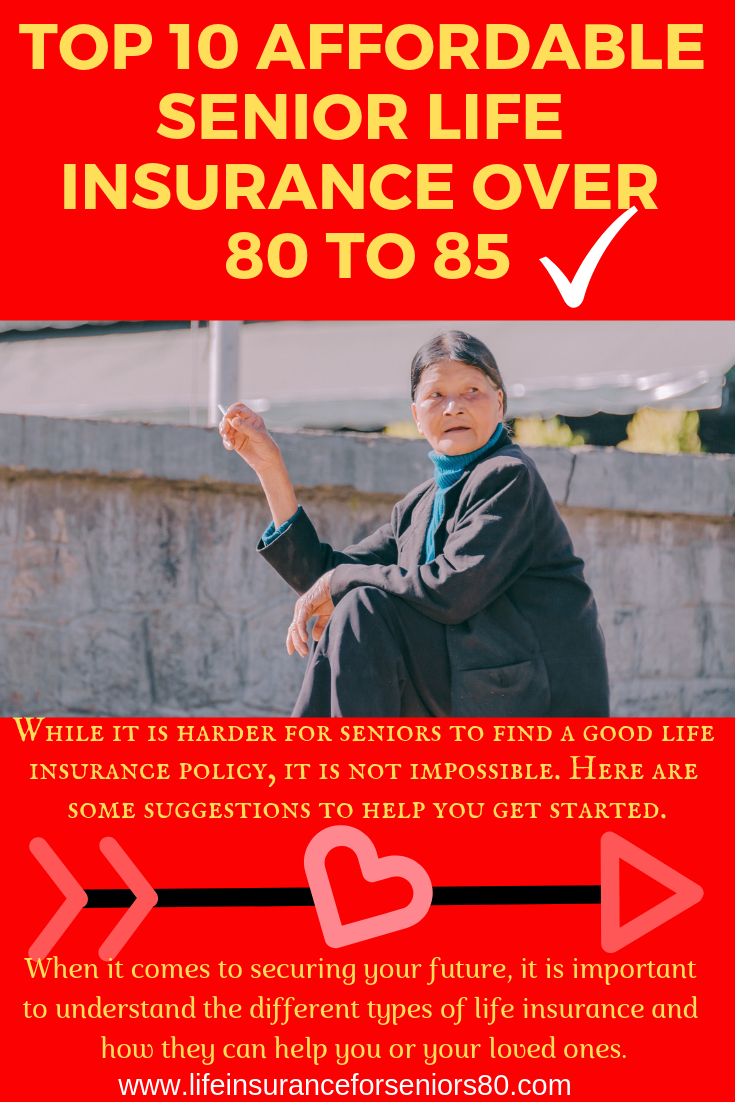 Top 10 Affordable Senior Life Insurance Over 80 To 85 A Term Life