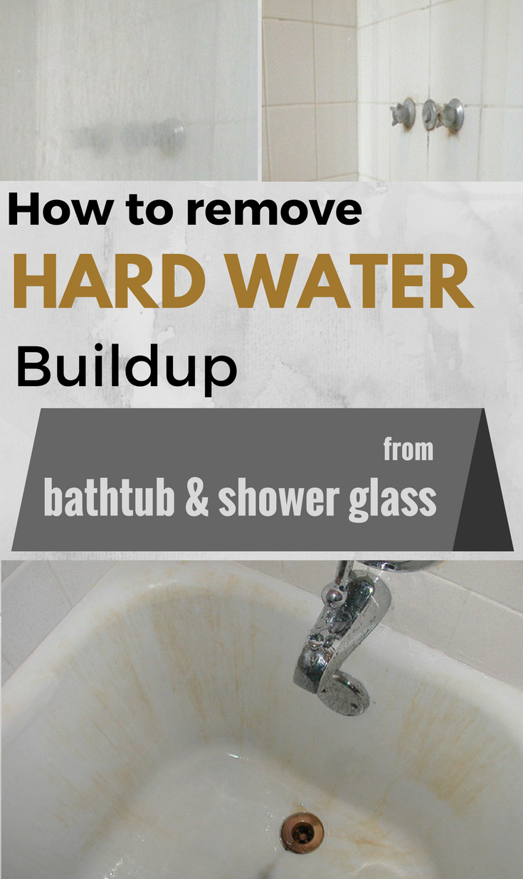 How To Remove Hard Water Buildup From Bathtub And Shower Glass ...