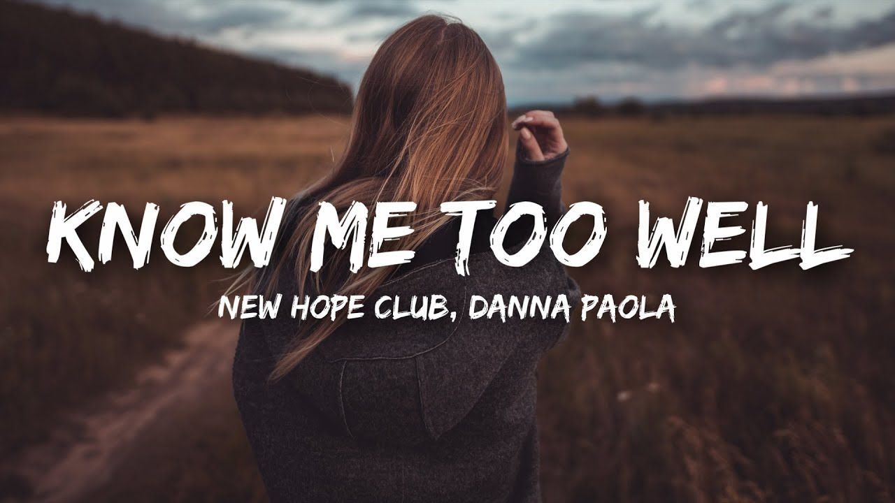 New Hope Club Danna Paola Know Me Too Well Lyrics New Hope Club New Hope Danna Paola