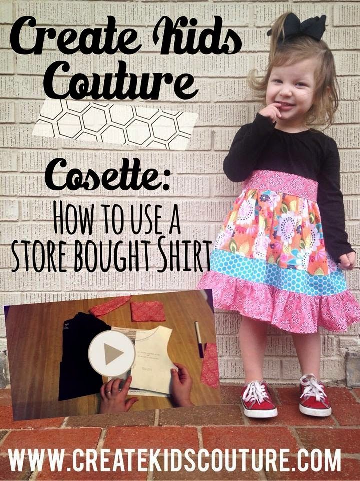 Create Kids Couture: How to Use a Store-Bought Shirt for Cosette's Dress