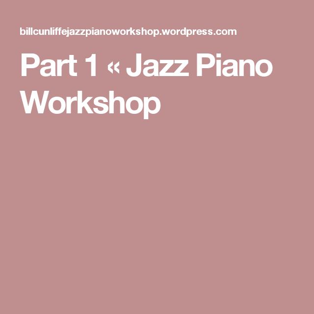 Part 1 « Jazz Piano Workshop