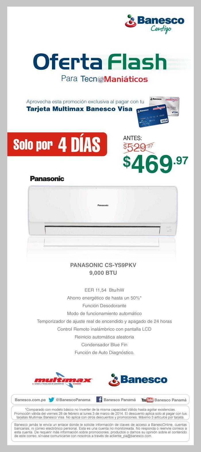 ¡Oferta Flash para Tecnomaniaticos! Aire Acondicionado Panasonic de 9,000BTU a solo $469.97 (precio regular $529.97) al pagar con la tarjeta Multimax Banesco Visa SOLO POR 4 DIAS.