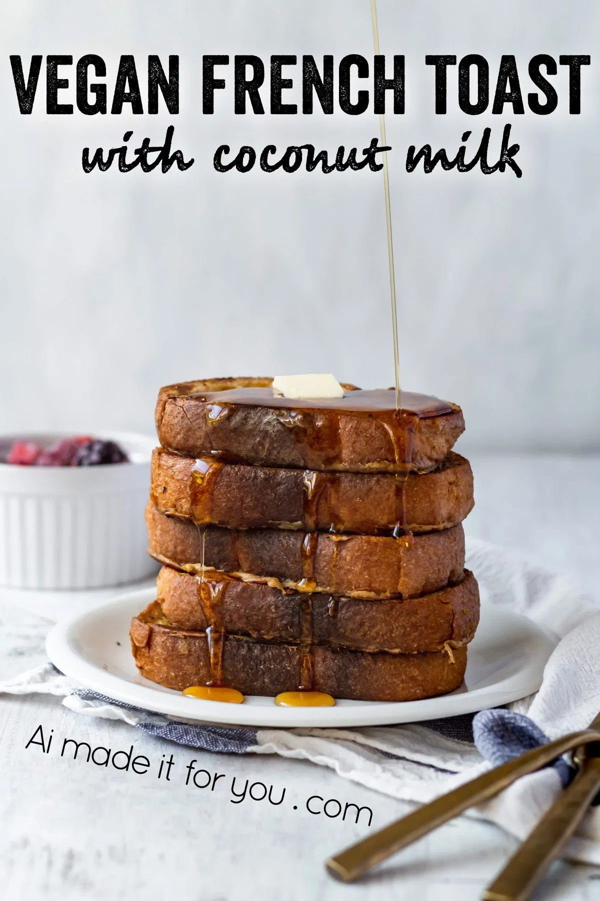 Vegan French Toast - easy and delicious! - Ai made
