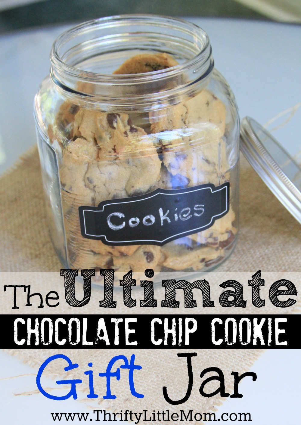 The Ultimate Chocolate Chip Cookie Gift Jar   DIY Ideas   Pinterest ...