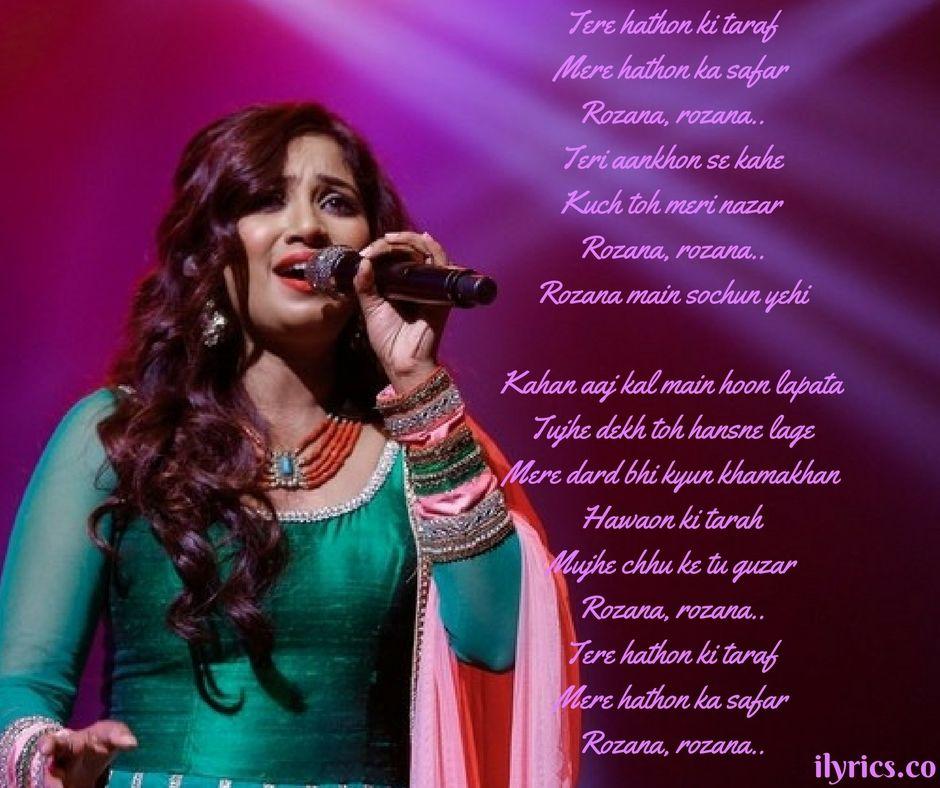 Rozana Lyrics From Naam Shabana By Shreya Ghoshal Lyrics Song Lyrics Shreya Ghoshal Hot