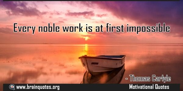 Every noble work is at first impossible Quote  Every noble work is at first impossible  For more #brainquotes http://ift.tt/28SuTT3  The post Every noble work is at first impossible Quote appeared first on Brain Quotes.  http://ift.tt/2fgcrYJ
