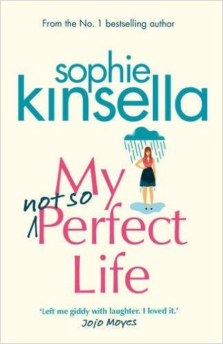 My Not So Perfect Life A Novel Amazon Co Uk Sophie Kinsella