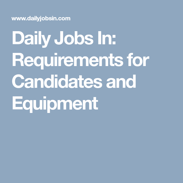 Daily Jobs In Requirements For Candidates And Equipment Civil Engineering Jobs Job Opening Candidate