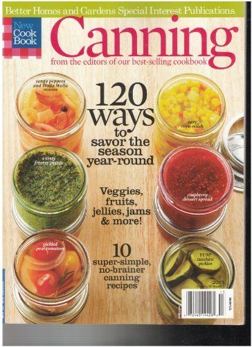af8180dd2840a9de2e9df542965fa8bc - Better Homes And Gardens Complete Canning Guide Freezing Preserving Drying