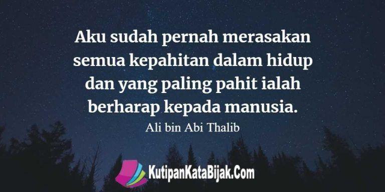 Kutipan Ali Bin Abi Thalib Aku Sudah Pernah Merasakan Semua