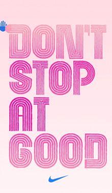 Nikewomen: Dont Stop At Good. Betterforit