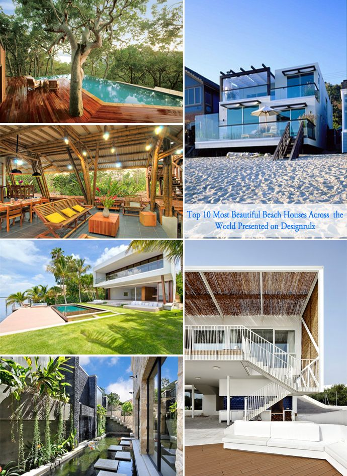 top 10 most beautiful houses in the world. top 10 most beautiful beach houses across the world presented on in
