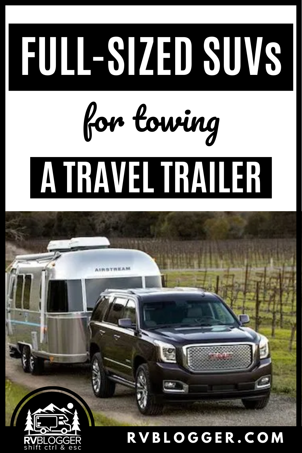 The Best Suv To Tow A Travel Trailer Rvblogger Travel Trailer