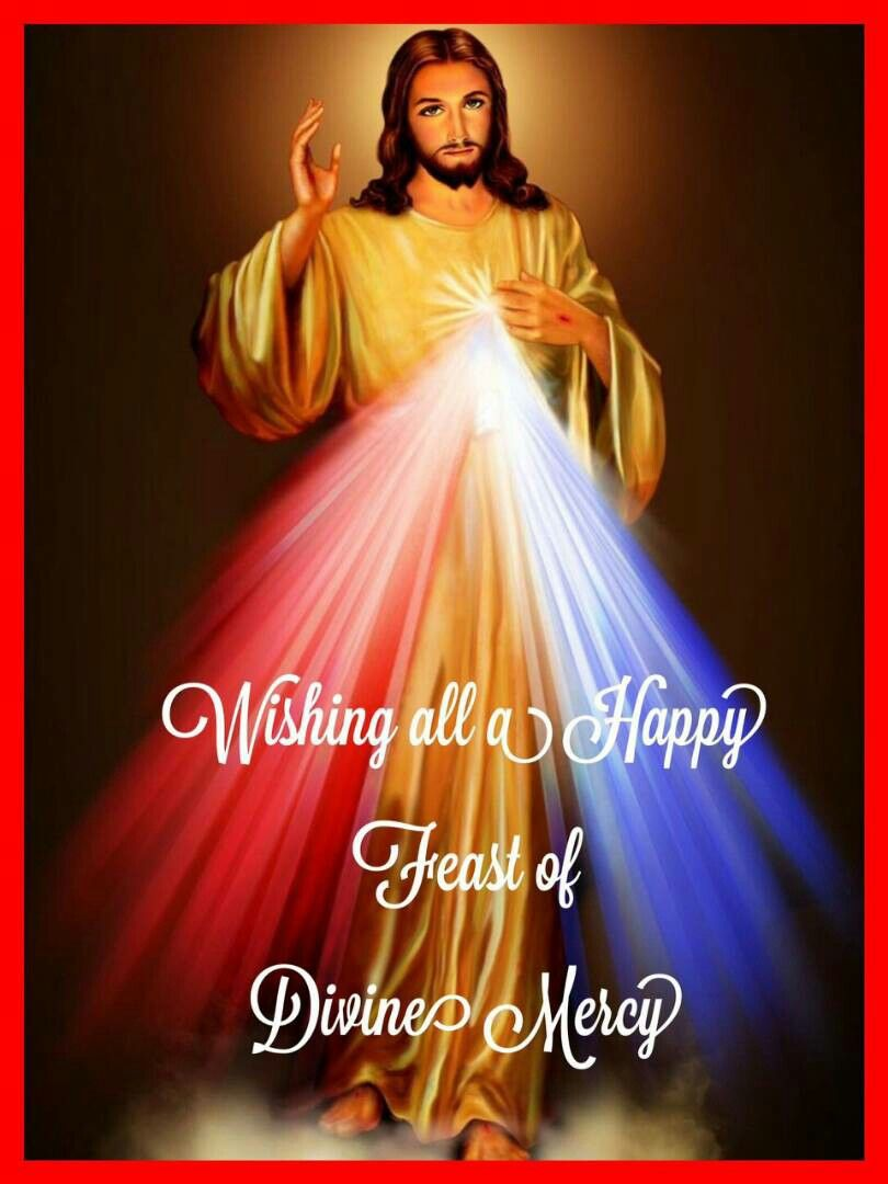 Wishing All A Happy Feast Of Divine Mercy Happy Feast Divine Mercy Sunday Divine Mercy