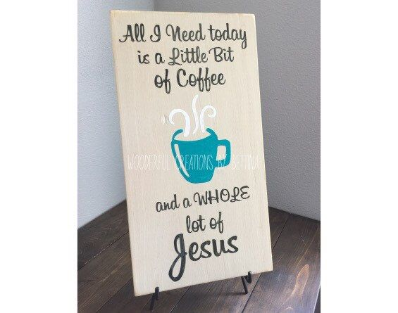 Kitchen Sign Rustic Wood Sign All I Need Today is a by WCbyBettina