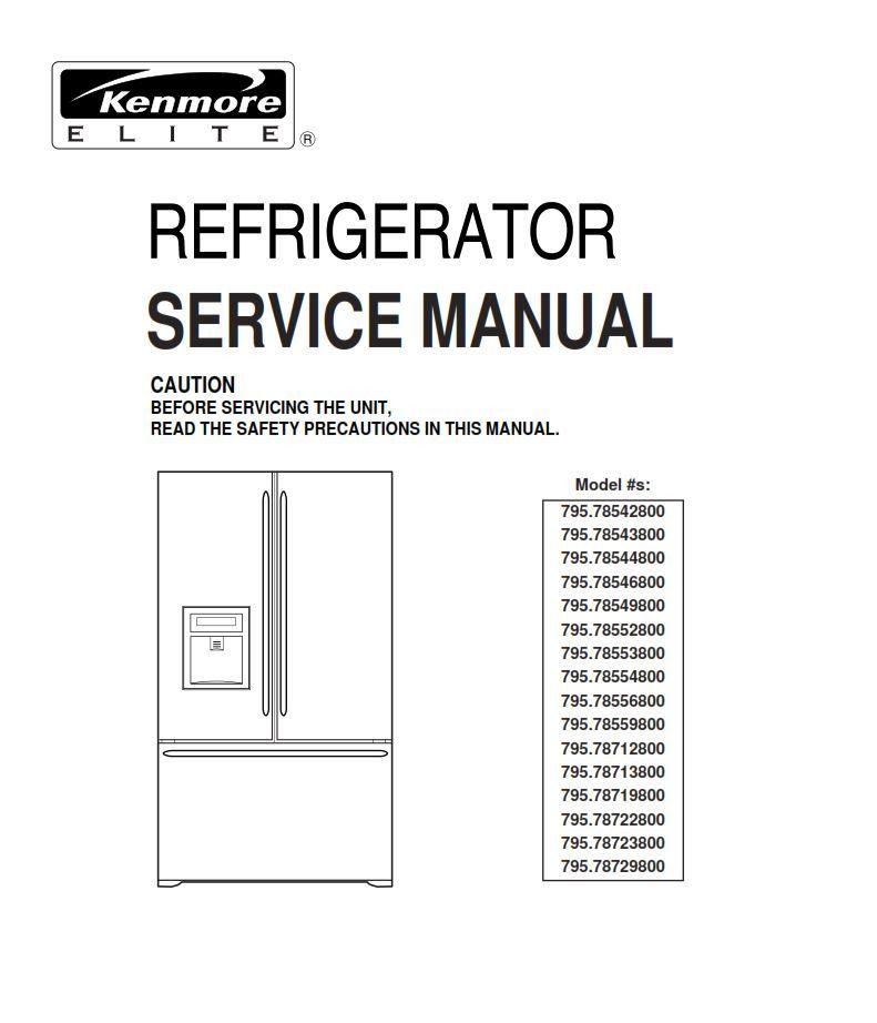 Kenmore Elite 795 78552 78553 78554 78556 785529 800 Refrigerator Service Manual Refrigerator Service Repair Guide Kenmore