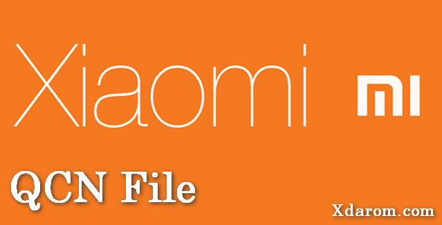 All Xiaomi Mi QCN File 100% Tested Full Free Download | File Tools