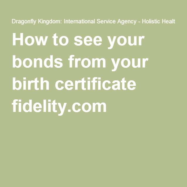 How to see your bonds from your birth certificate fidelity.com | 777 ...