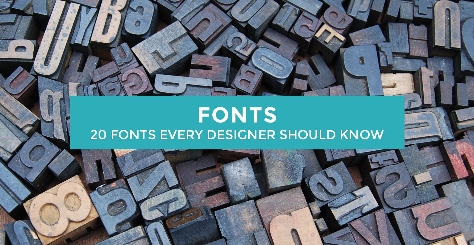 20 Fonts Every Designer Should Know
