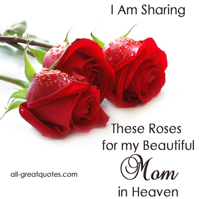 A Memorial Card For Mom U2013 Roses For My Beautiful Mom In Heaven.I LOVE