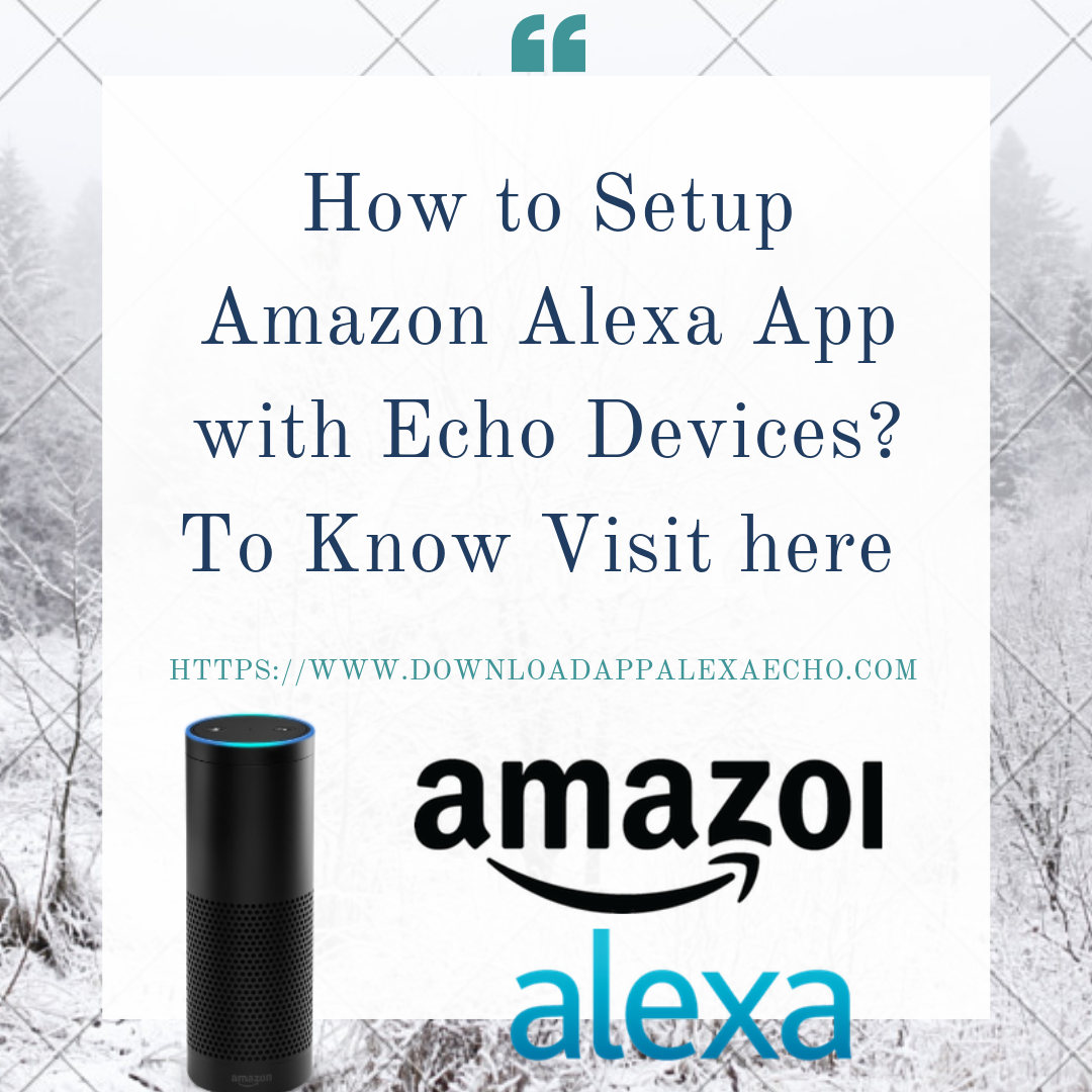 Here you will get simple steps to setup Amazon Alexa app