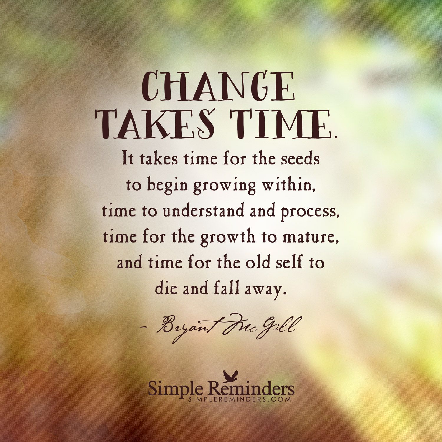 Quotes About Change And Growth: Change Takes Time. It Takes Time For The Seeds To Begin