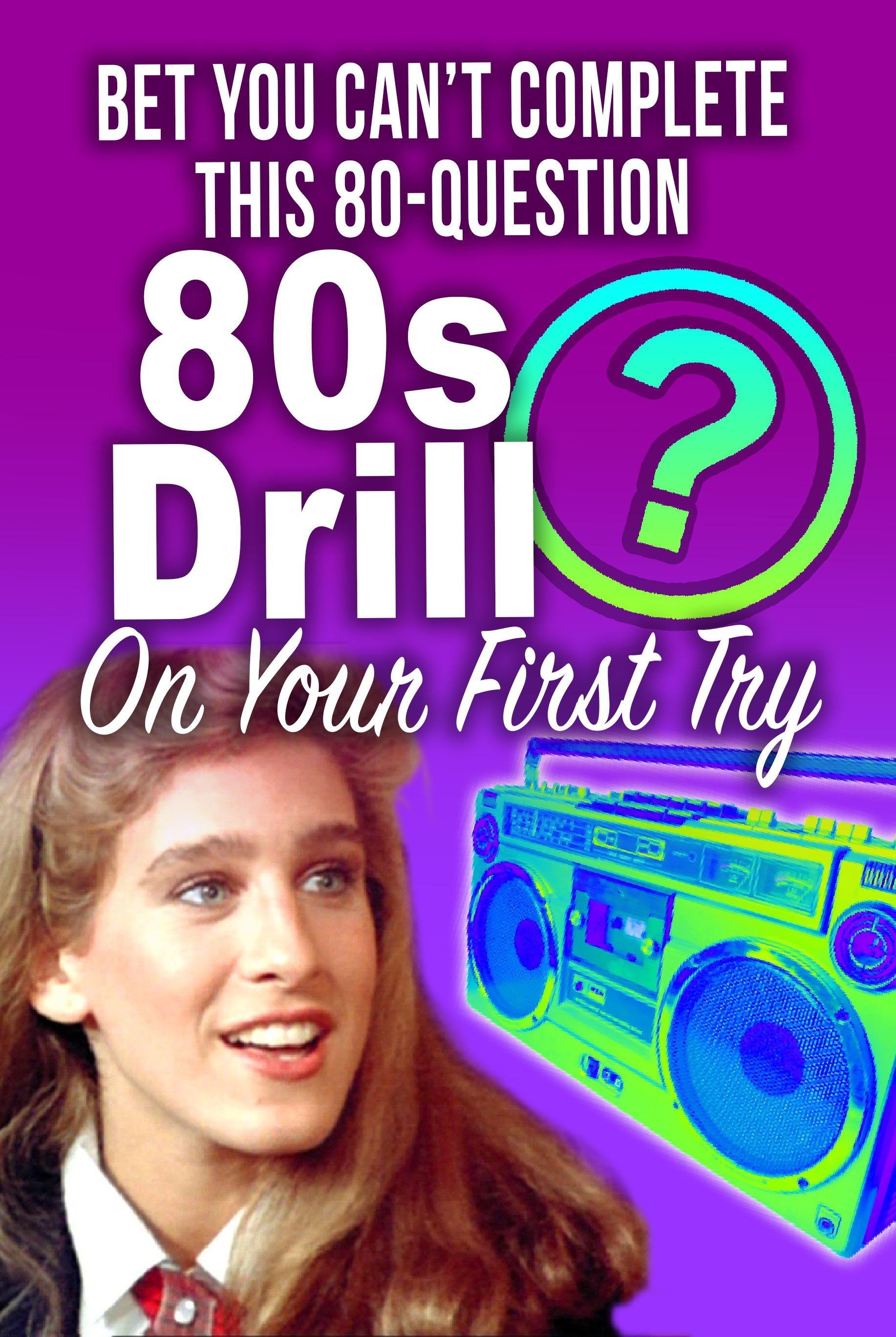 Quiz Bet You Can T Complete This 80 Question 80s Drill On Your First Try