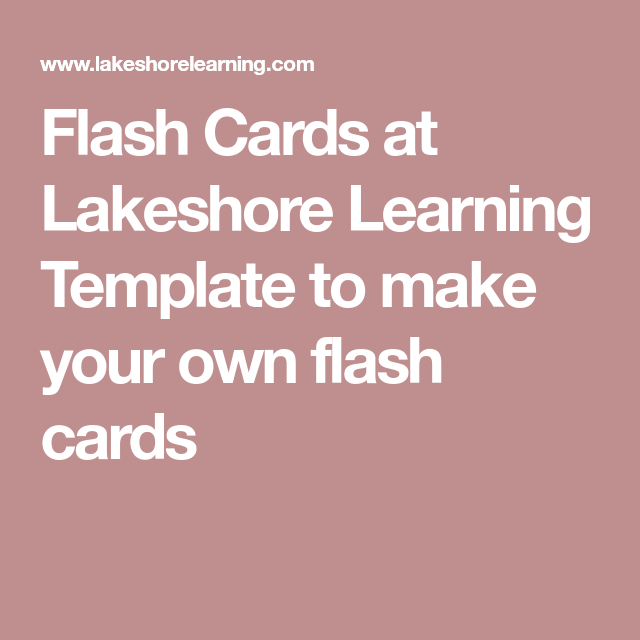 Flash Cards At Lakeshore Learning Template To Make Your Own Flash