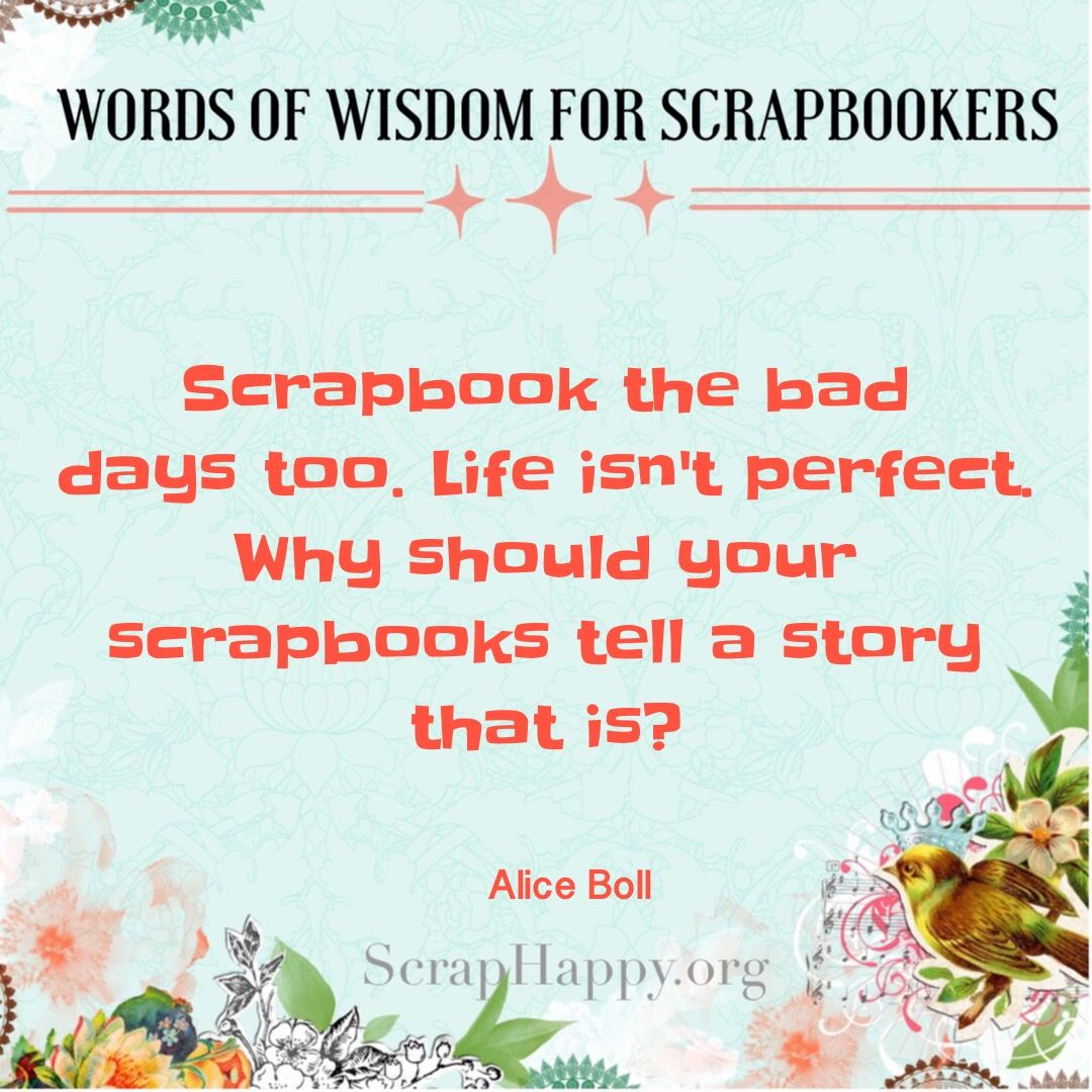 Scrapbook ideas words - Words Of Wisdom Scrapbook The Bad Days Too Life Isn T Perfect