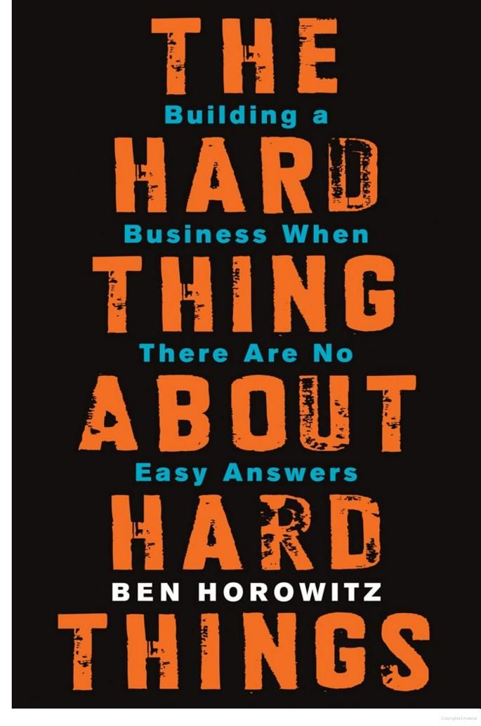 Building a Business When There Are No Easy Answers The Hard Thing About Hard Things