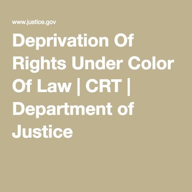 Deprivation Of Rights Under Color Of Law Crt Department Of