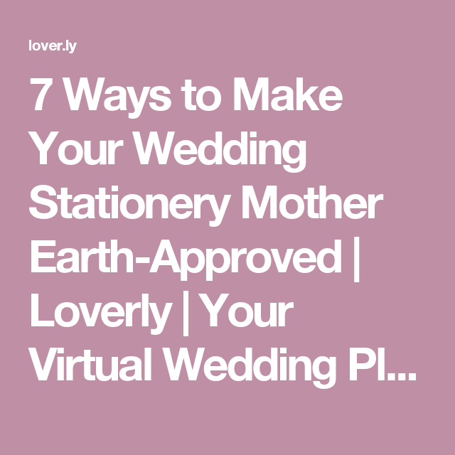 7 ways to make your wedding stationery mother earth approved