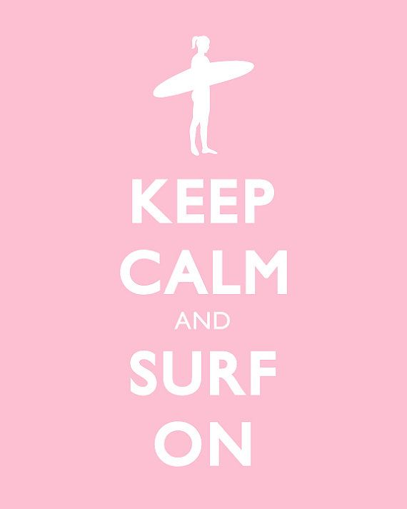 Keep Calm and Carry On Print  Keep Calm and Surf On  by karimachal, $15.00