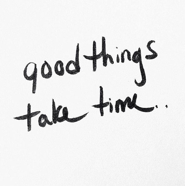 Good Things Take Time. iPhone wallpapers quotes about life