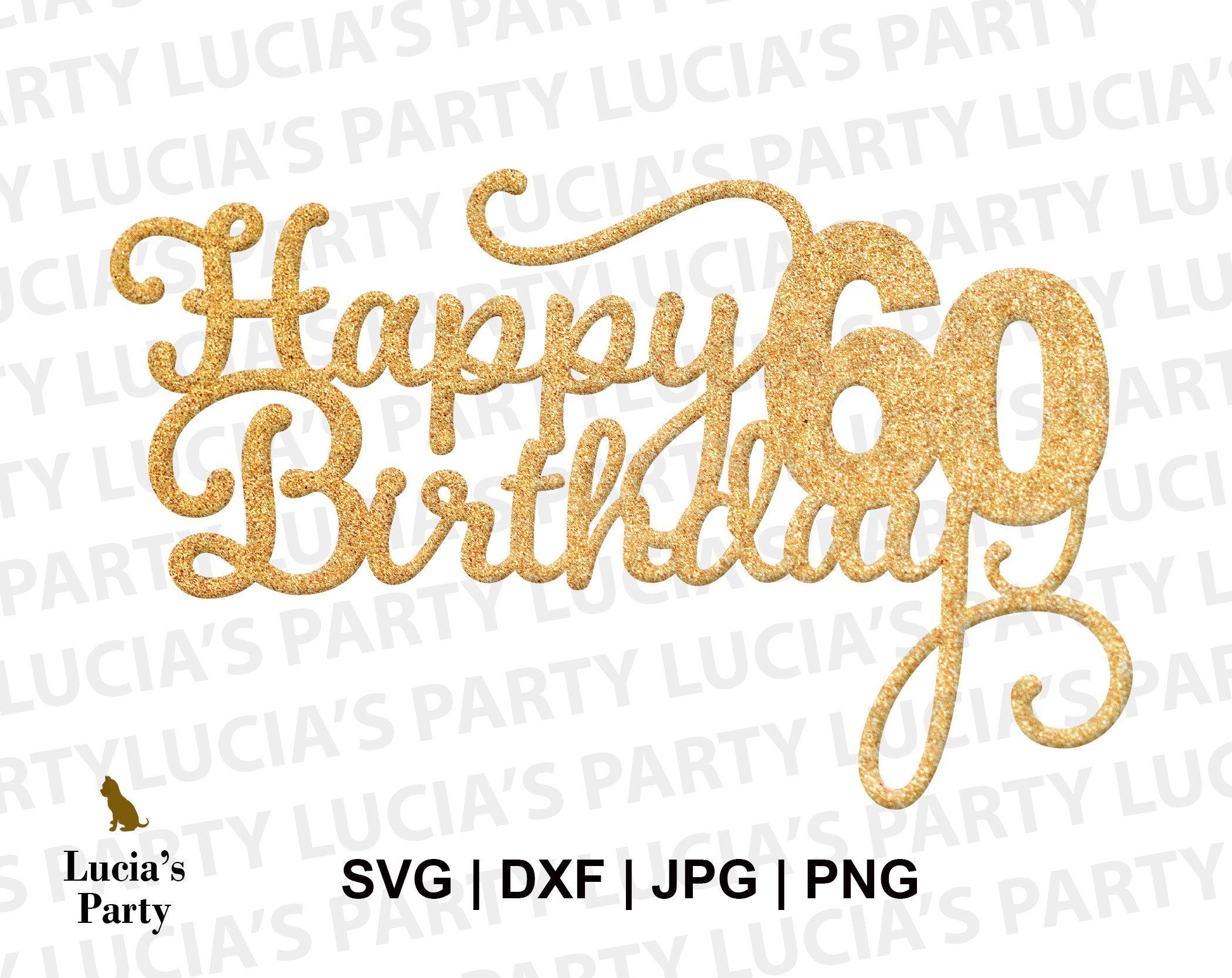 Download 60th birthday svg 60 birthday party 60 Birthday svg 60th ...